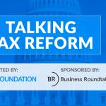 Talking Tax Reform BRT